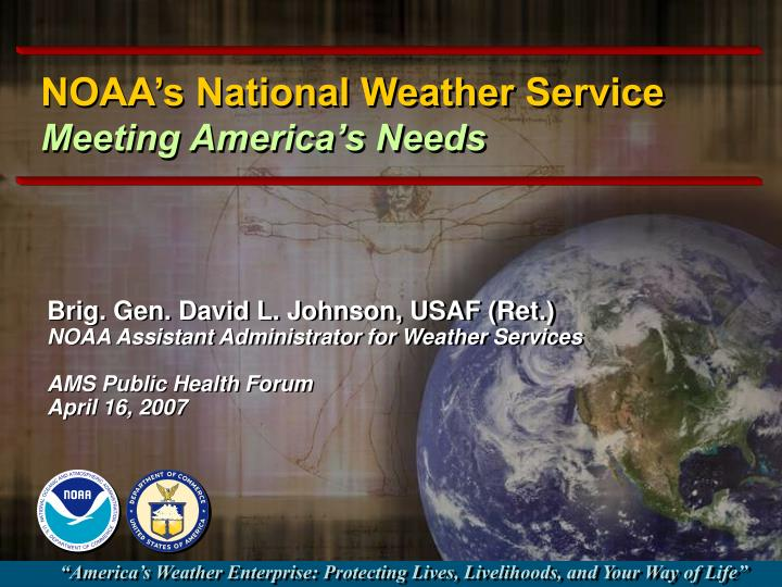Noaa s national weather service meeting america s needs