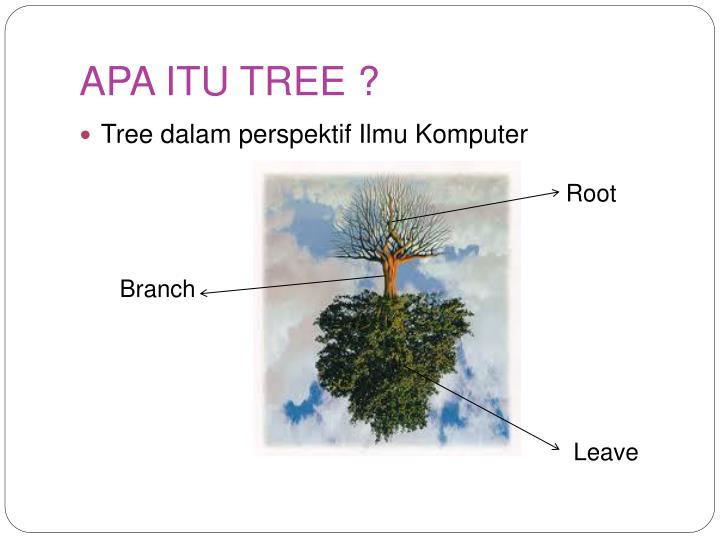 APA ITU TREE ?
