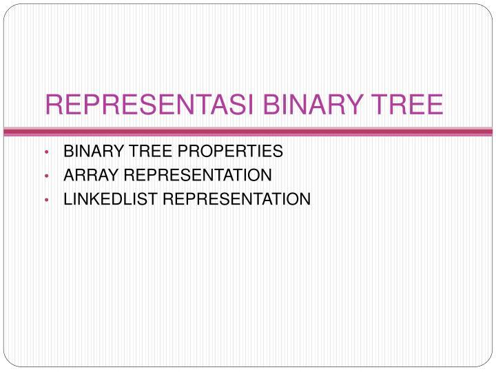 REPRESENTASI BINARY TREE