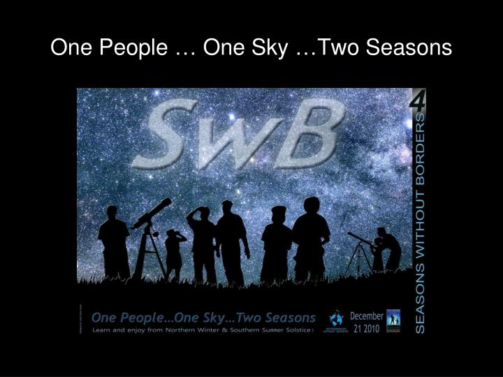 One people one sky two seasons