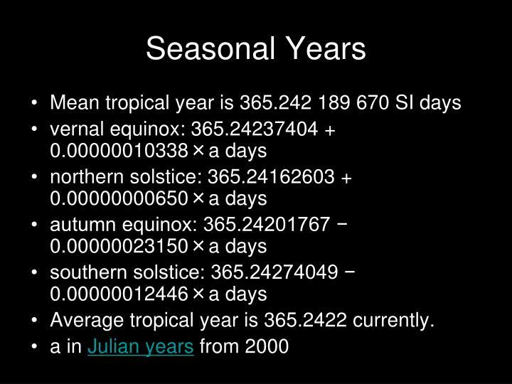 Seasonal Years