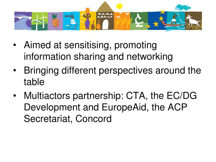 Aimed at sensitising, promoting information sharing and networking