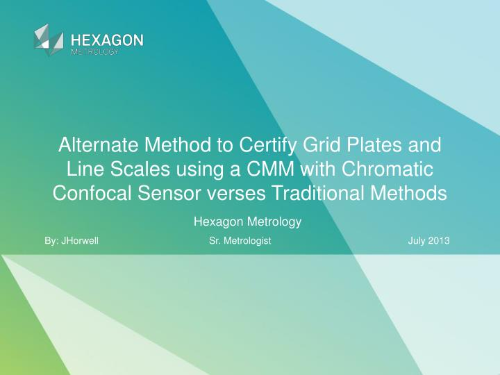Alternate Method to Certify Grid Plates and Line Scales using a CMM with Chromatic Confocal Sensor v...