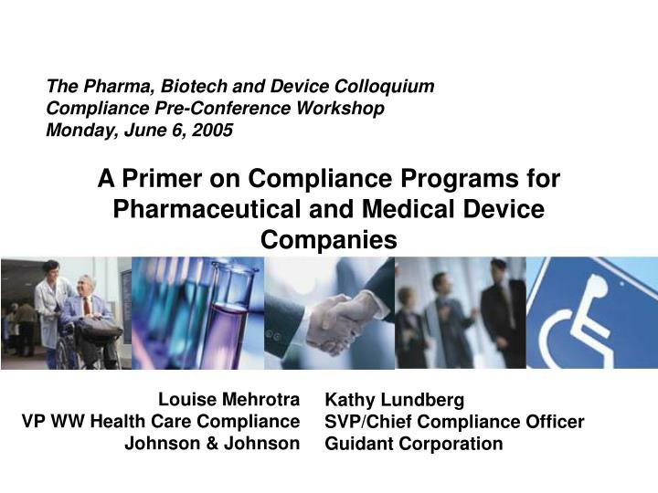 the pharma biotech and device colloquium compliance pre conference workshop monday june 6 2005 n.