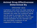 animal drug effectiveness determined by