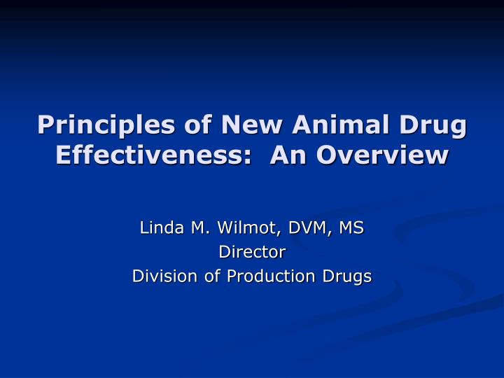 principles of new animal drug effectiveness an overview n.