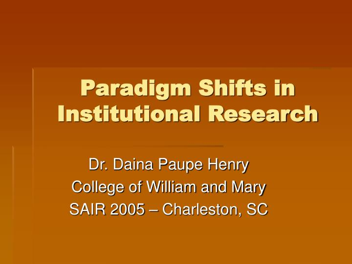 paradigm shifts in institutional research n.