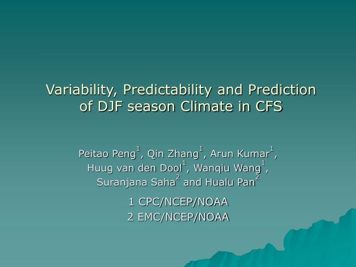 variability predictability and prediction of djf season climate in cfs n.
