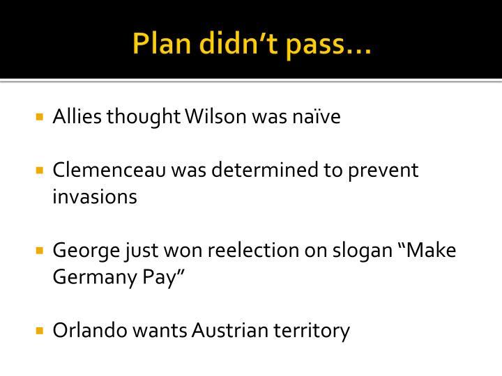 Plan didn't pass…