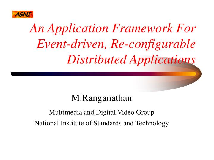 an application framework for event driven re configurable distributed applications n.