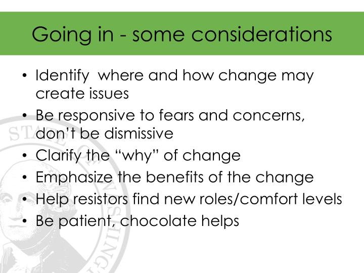 Going in - some considerations