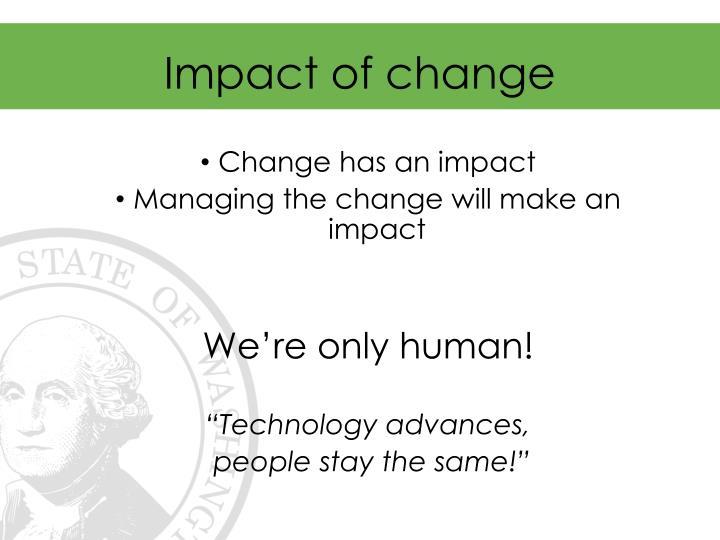 Impact of change