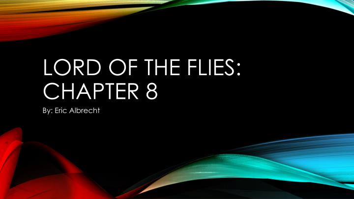 lord of the flies chapter 8 n.