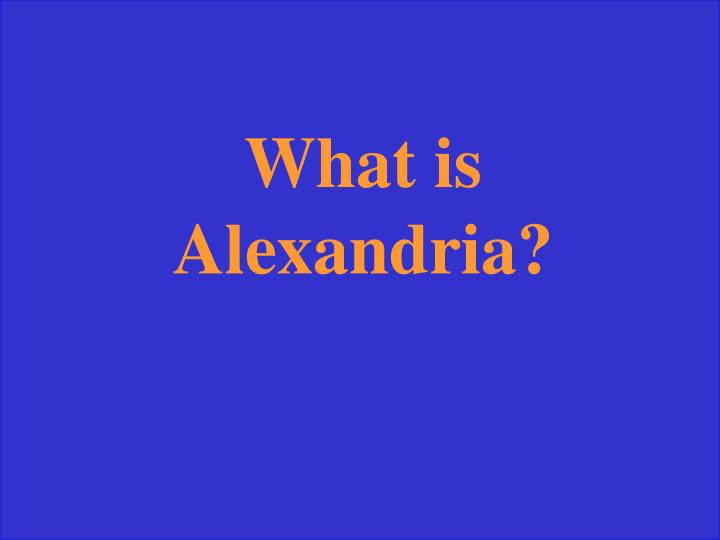 What is Alexandria?