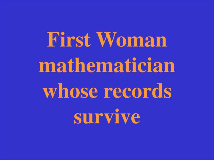 First Woman mathematician whose records survive
