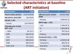 selected characteristics at baseline art initiation