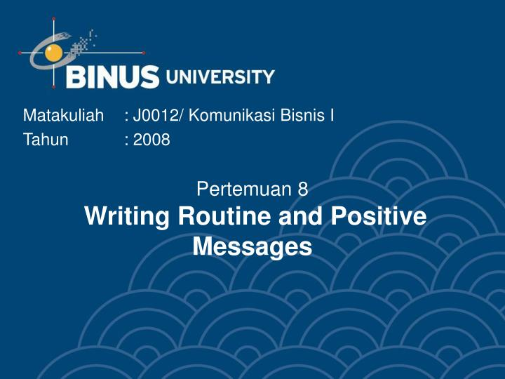 pertemuan 8 writing routine and positive messages n.