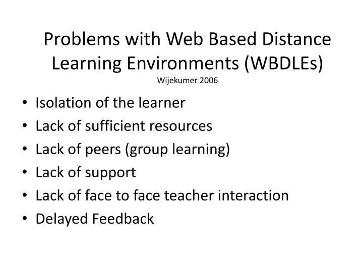 Problems with Web Based Distance Learning Environments (WBDLEs)