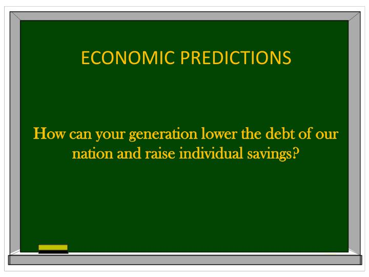 How can your generation lower the debt of our nation and raise individual savings?