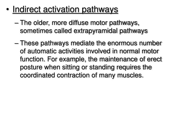 Indirect activation pathways