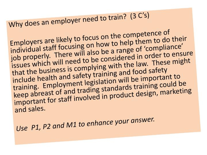Why does an employer need to train?  (3 C's)