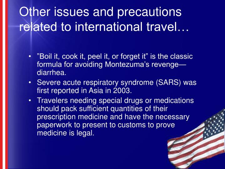 Other issues and precautions related to international travel…