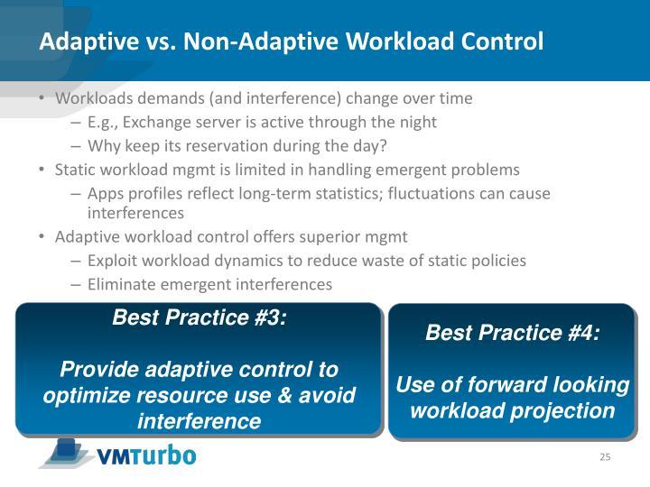 Adaptive vs. Non-Adaptive Workload Control