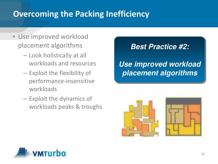 Overcoming the Packing Inefficiency
