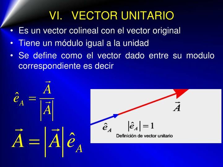 VI.VECTOR UNITARIO