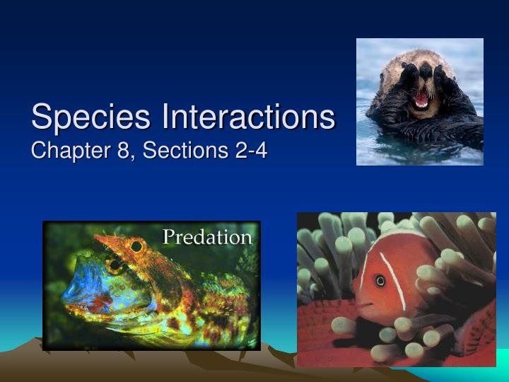 species interactions chapter 8 sections 2 4 n.