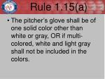 rule 1 15 a