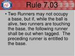 rule 7 03