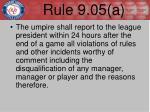 rule 9 05 a