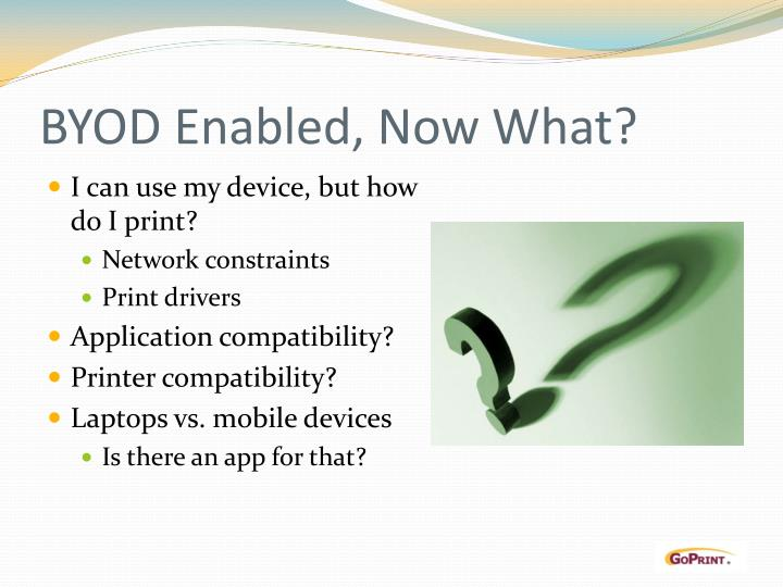 BYOD Enabled, Now What?