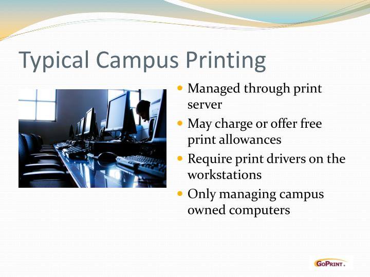 Typical campus printing