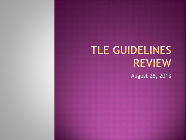 tle guidelines review