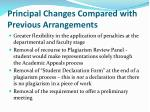 principal changes compared with previous arrangements1