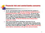 financial risk and central banks concerns