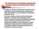 the importance of proprietary trading from a systemic point of view from the turner review