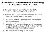 are federal court decisions controlling on new york state courts