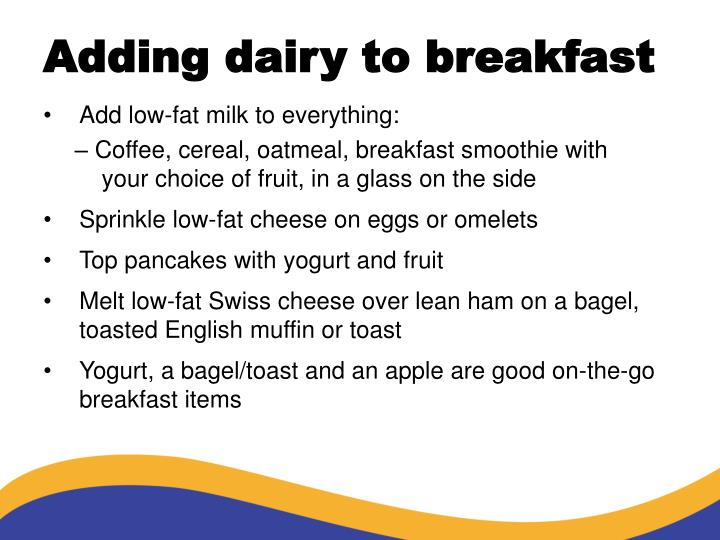 Adding dairy to breakfast