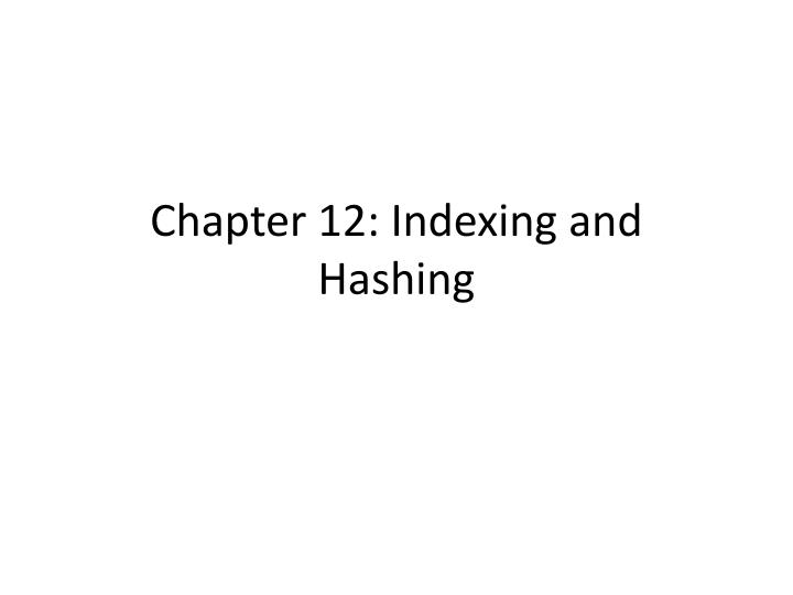 chapter 12 indexing and hashing n.