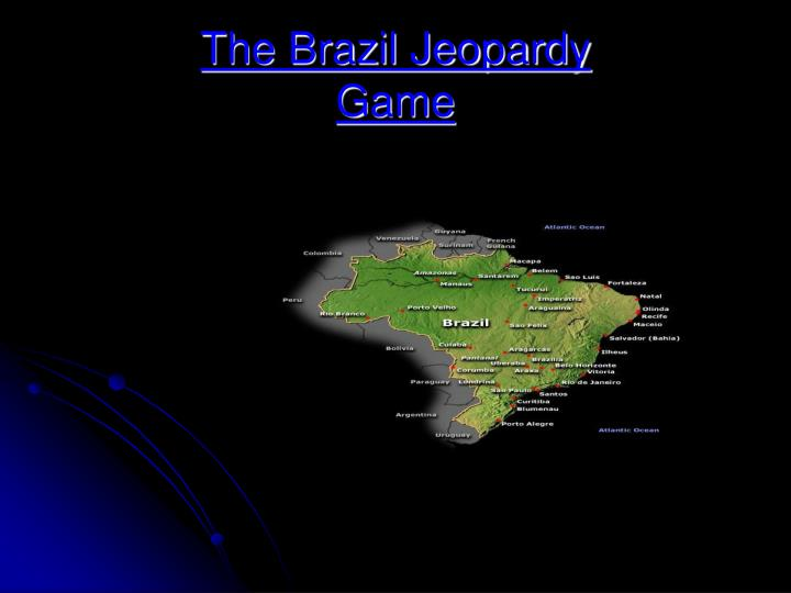 the brazil jeopardy game n.