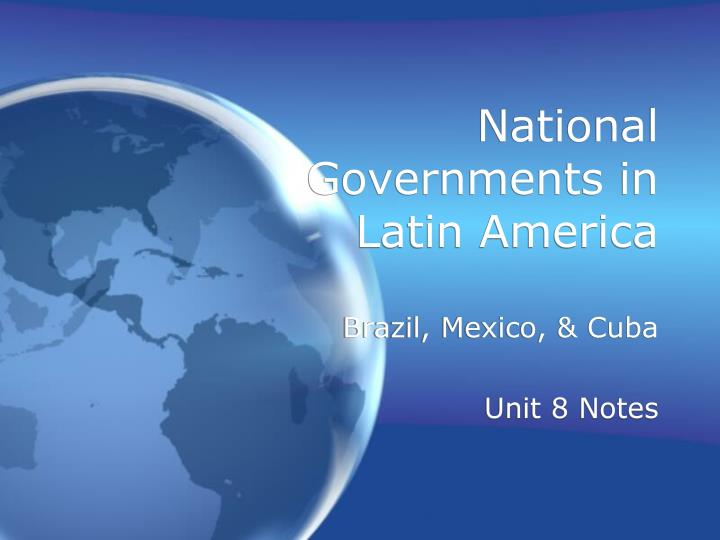 National Governments in Latin America