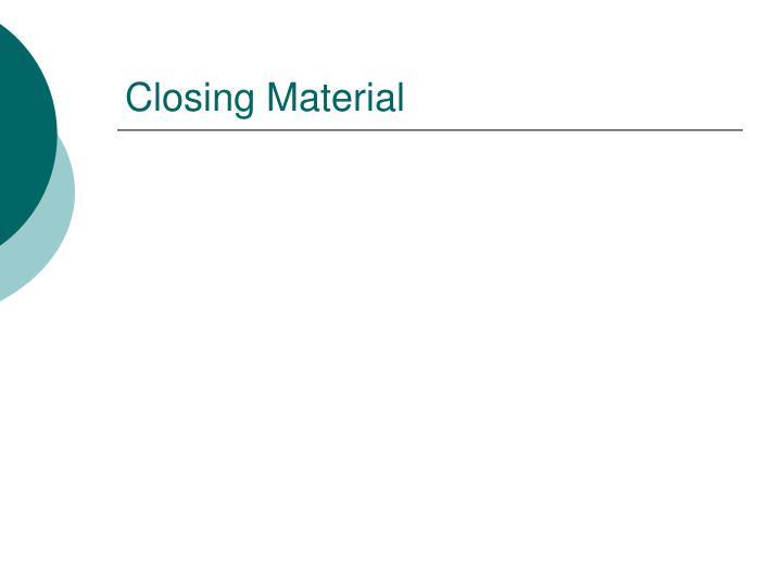 Closing Material