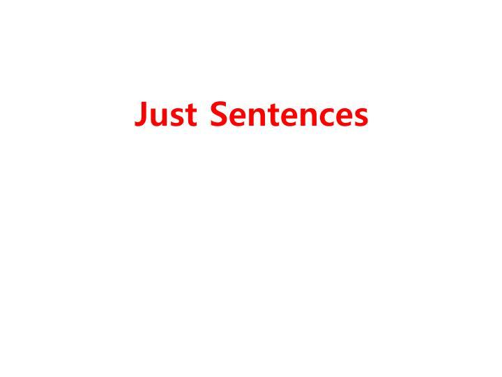 Just Sentences