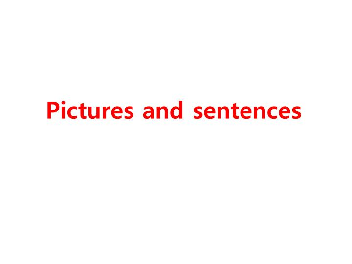 Pictures and sentences