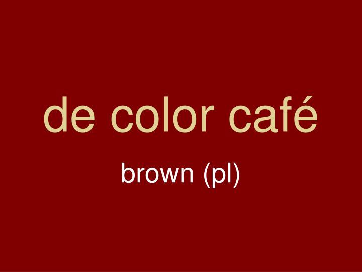 de color café