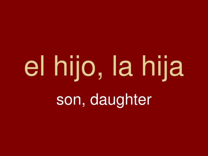 el hijo, la hija