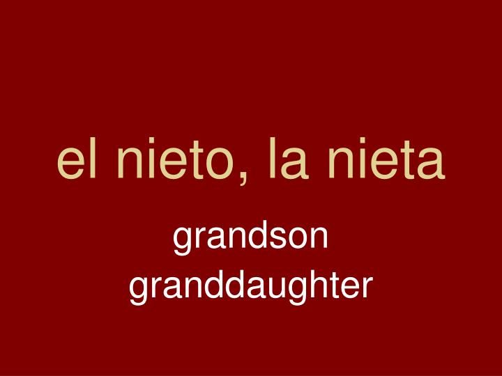 el nieto, la nieta